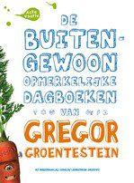 De buitengewoon opmerkelijke dagboeken van gregor groentestein