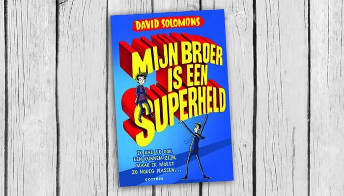 Recensie: Mijn broer is een superheld, David Solomons