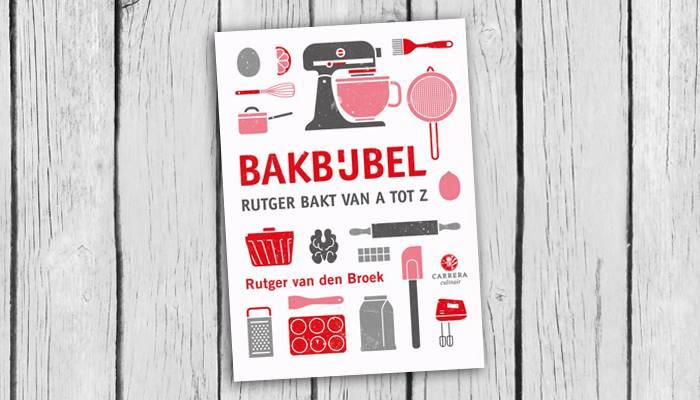 Bakbijbel Rutger bakt van A tot Z