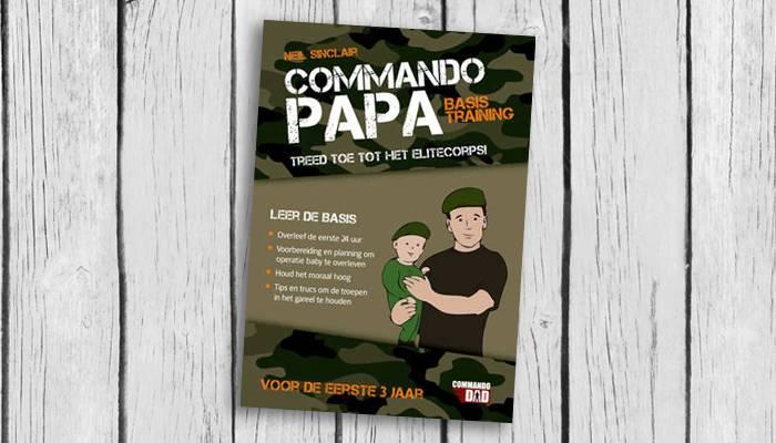 Commando papa het stoere opvoedboek voor mannen