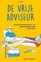 Boek recensie: De vrije adviseur, Arjan Yspeert