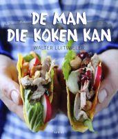 De man die koken kan, Walter Luitwieler