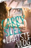 Boek recensie: #Laatste Vlog, Carry Slee