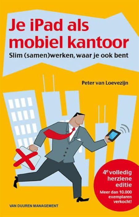 Je iPad als mobiel kantoor Peter van Loevezijn