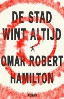 Boek recensie: De stad wint altijd, Omar Robert Hamilton