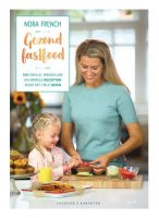 Boek recensie: Gezond fastfood, Nora French