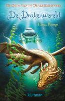 Boek recensie: De orde van de drakenmenners 3 – De Drakenwereld, Fiona Rempt