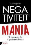 Boek recensie: Negativiteit mania, Rijn Vogelaar