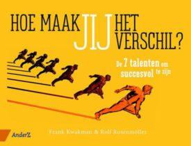Boek recensie: Hoe maak jij het verschil? De 7 talenten om succesvol te zijn, Frank Kwakman en Rolf Rosenmoller