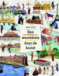 Boek recensie: Een wereldreis door de kunst, Aaron Rosen