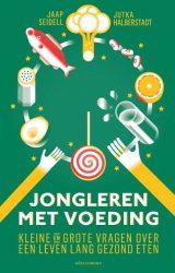 Boek recensie: Jongleren met voeding, Kleine en grote vragen over een leven lang gezond eten, Jaap Seidell en Jutka Halberstadt