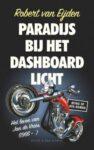 Boek recensie: Paradijs bij het dashboardlicht, Robert van Eijden