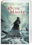Boek recensie: De Kronieken van de Zeven Eilanden 2: de Oude Magie, Mariette Aerts