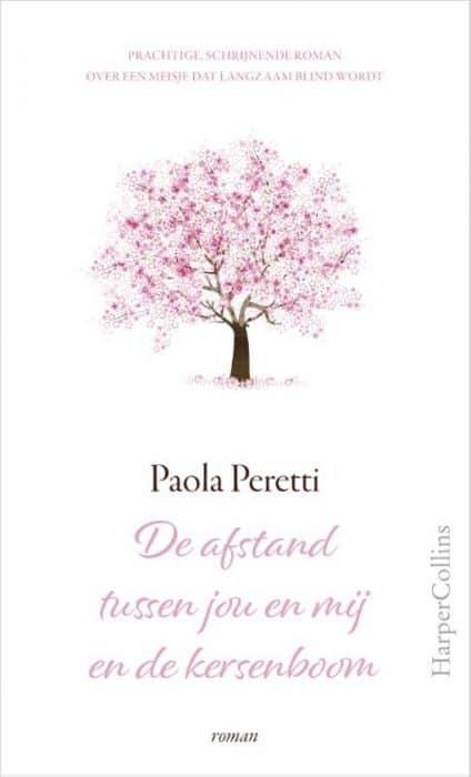 De afstand tussen jou en mij en de kersenboom Paola Perreti