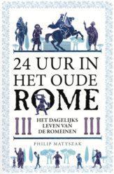 24 uur in het oude Rome - het dagelijks leven van de Romeinen