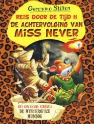 Een reis door de tijd 11 De achtervolging van Miss Never Geronimo Stilton