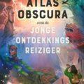 atlast obscura voor de jonge ontdekkingsreiziger