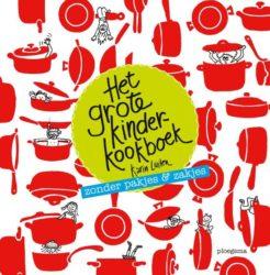 Het grote kinderkookboek zonder pakjes en zakjes