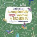 Het ongelooflijk enge voorval in Bizarria Adam Cece