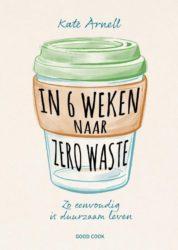 in 6 weken naar zero waste Kate Arnell