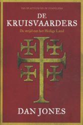 De Kruisvaarders de strijd om het Heilige Land Dan Jones