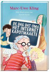 De dag dat oma het internet kapotmaakte Marc Uwe Kling