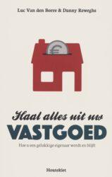 Haal alles uit uw vastgoed Luc Van den Borre en Danny Deweghs