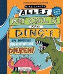 Alles wat cool is aan dinos en andere prehistorische dieren
