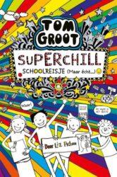 Tom Groot Superchill schoolreisje maar echt