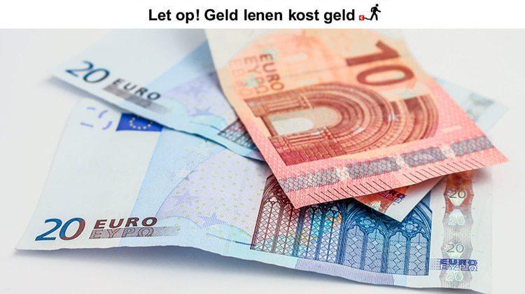 Geld lenen kost geld