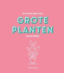 De kleine gids voor grote planten Emma Sibley