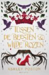 Tussen de beesten en wilde rozen Ashley Poston