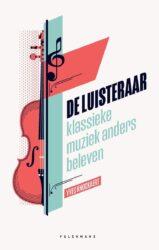 De Luisteraar Muziek anders beleven Yves Knockaert