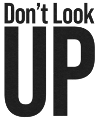 Dont Look Up
